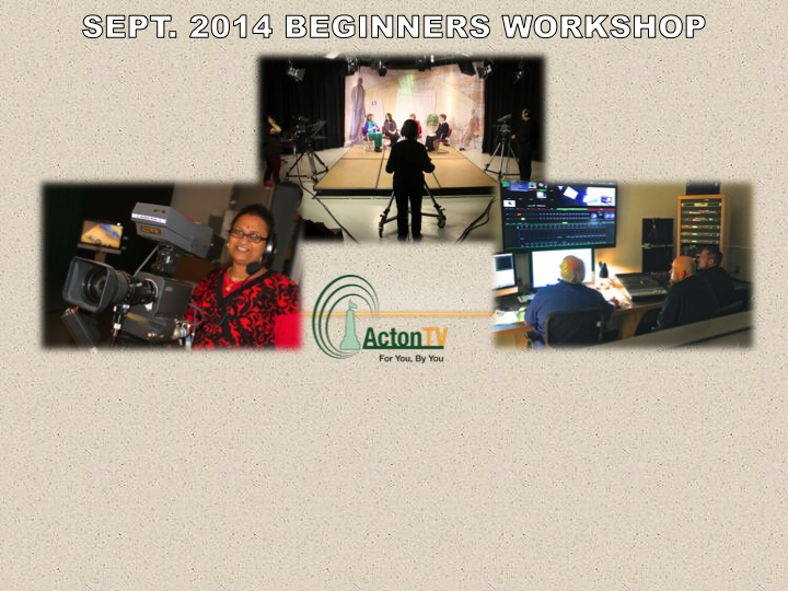 Sign up now for our Sept. Video Production Workshop for Beginners - Sept. 16, 18, 23, 25, 2014